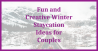 Fun and Creative Winter Staycation Ideas for Couples